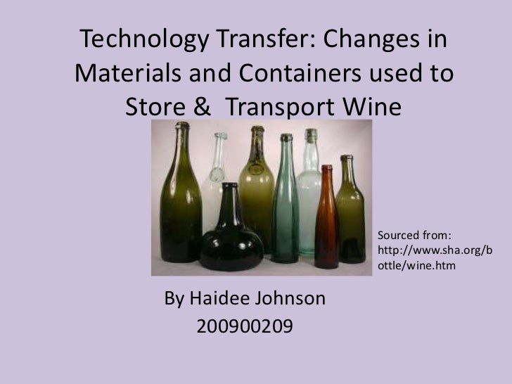 Technology Transfer: Changes inMaterials and Containers used to    Store & Transport Wine                           Source...