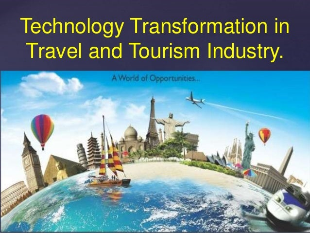 Technology Transformation In Travel And Tourism Industry