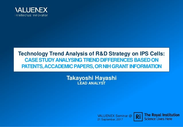Technology Trend Analysis of R&D Strategy on IPS Cells: CASESTUDYANALYSINGTRENDDIFFERENCESBASEDON PATENTS,ACCADEMICPAPERS,...