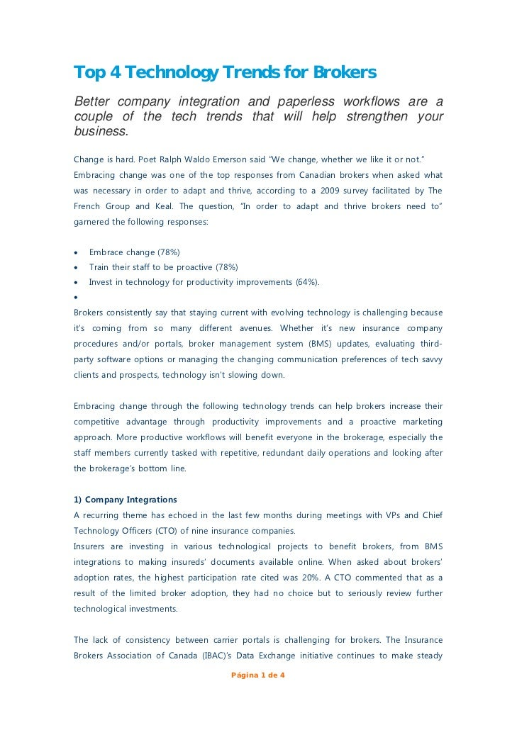 Top 4 Technology Trends for BrokersBetter company integration and paperless workflows are acouple of the tech trends that ...