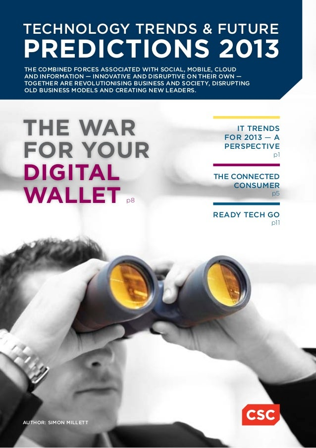 Technology trends & futurepredictions 2013THE COMBINED FORCES ASSOCIATED WITH SOCIAL, MOBILE, CLOUDAND INFORMATION — INNOV...
