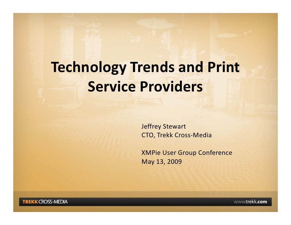 Technology Trends and Print  Technology Trends and Print      Service Providers               Jeffrey Stewart             ...