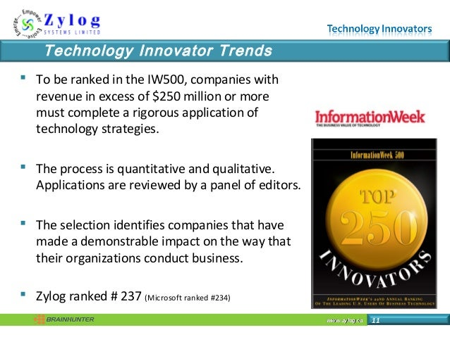 www.zylog.cawww.zylog.ca 11 Technology Innovator Trends  To be ranked in the IW500, companies with revenue in excess of $...