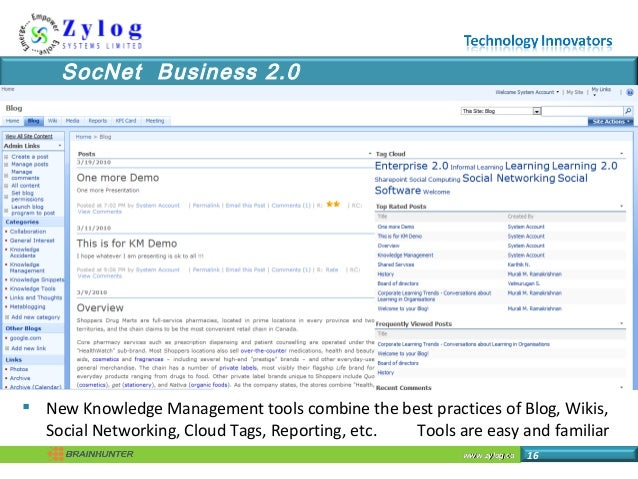 www.zylog.cawww.zylog.ca 16 SocNet Business 2.0  New Knowledge Management tools combine the best practices of Blog, Wikis...