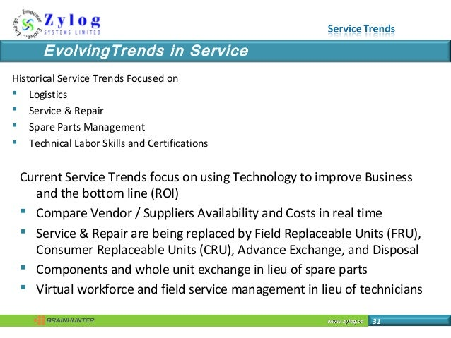 www.zylog.cawww.zylog.ca 31 EvolvingTrends in Service Historical Service Trends Focused on  Logistics  Service & Repair ...