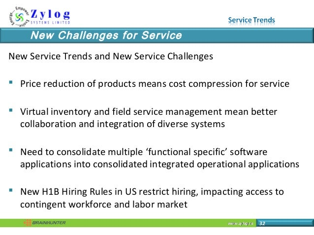 www.zylog.cawww.zylog.ca 32 New Challenges for Service New Service Trends and New Service Challenges  Price reduction of ...