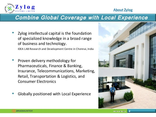 www.zylog.cawww.zylog.ca 6 Combine Global Coverage with Local Experience  Zylog intellectual capital is the foundation of...