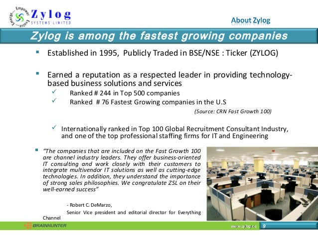 www.zylog.cawww.zylog.ca 9 Zylog is among the fastest growing companies  Established in 1995, Publicly Traded in BSE/NSE ...