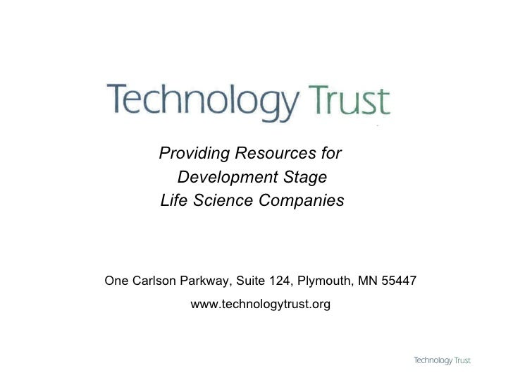 Providing Resources for  Development Stage Life Science Companies One Carlson Parkway, Suite 124, Plymouth, MN 55447 www.t...