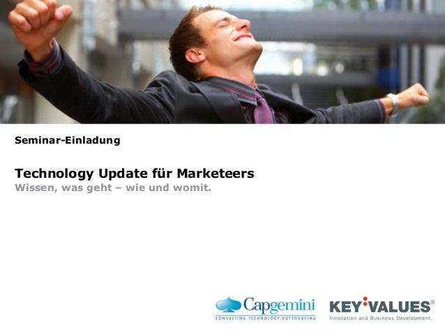 Seminar-Einladung Technology Update für Marketeers Wissen, was geht – wie und womit.