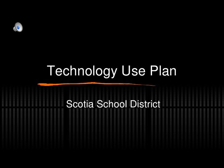Technology Use Plan Scotia School District