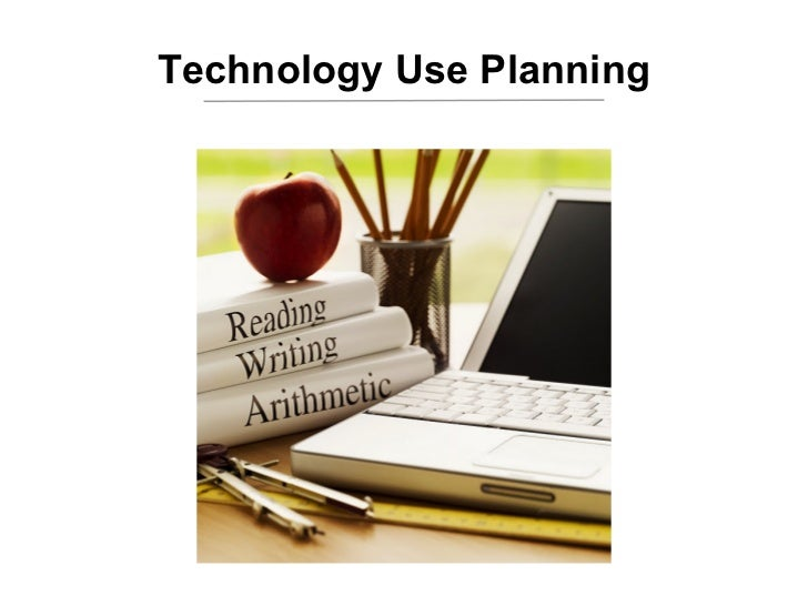 Technology Use Planning