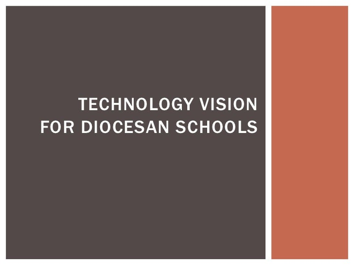 TECHNOLOGY VISIONFOR DIOCESAN SCHOOLS