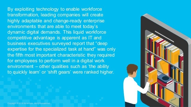 By exploiting technology to enable workforce  transformation, leading companies will create  highly adaptable ...