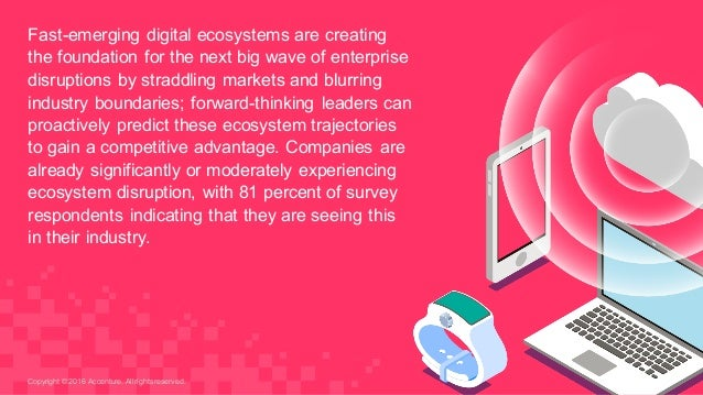 Fast-emerging digital ecosystems are creating  the foundation for the next big wave of enterprise  disrupti...