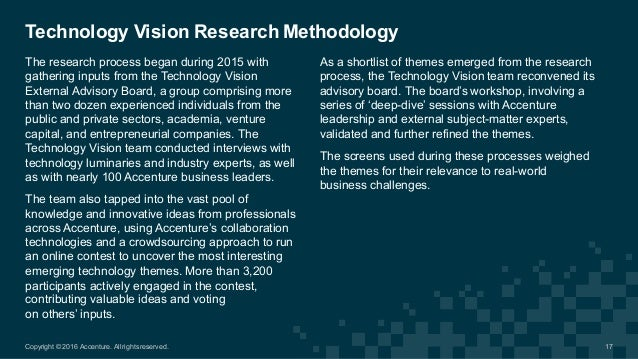 The research process began during 2015 with  gathering inputs from the Technology Vision  External Advisory ...