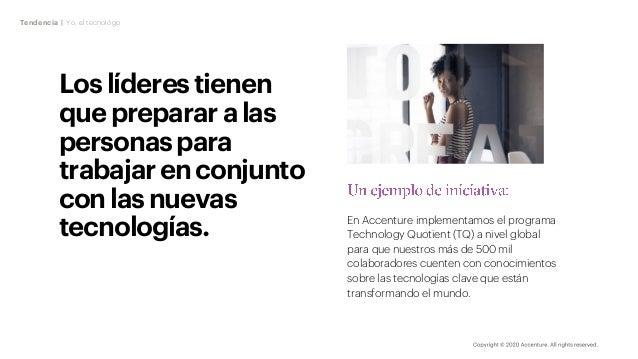 Loslíderestienen queprepararalas personaspara trabajaren conjunto con lasnuevas tecnologías. En Accenture implementamos el...