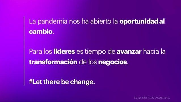 La pandemia nos ha abierto la oportunidadal cambio. Para los lideres es tiempo de avanzar hacia la transformación de los n...