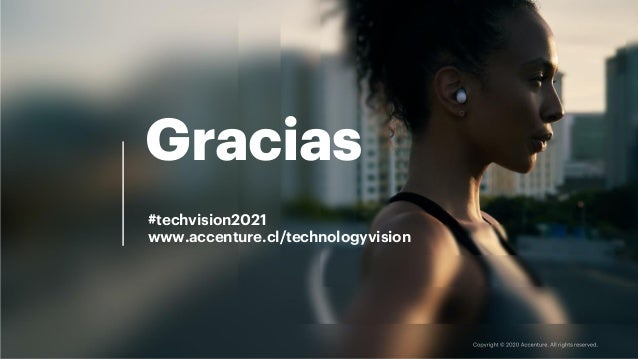 Gracias #techvision2021 www.accenture.cl/technologyvision