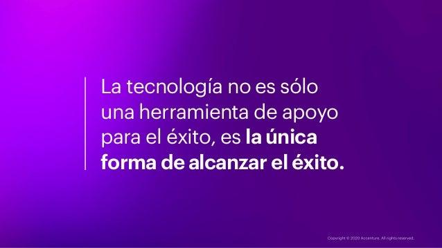 La tecnología no es sólo una herramienta de apoyo para el éxito, es la única forma de alcanzar el éxito.