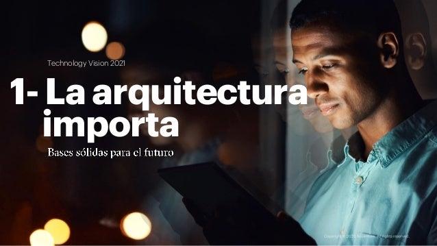 Technology Vision 2021 1-Laarquitectura importa
