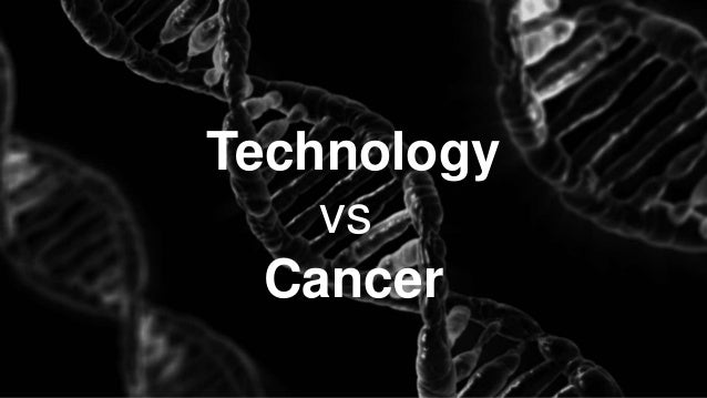 Technology vs Cancer