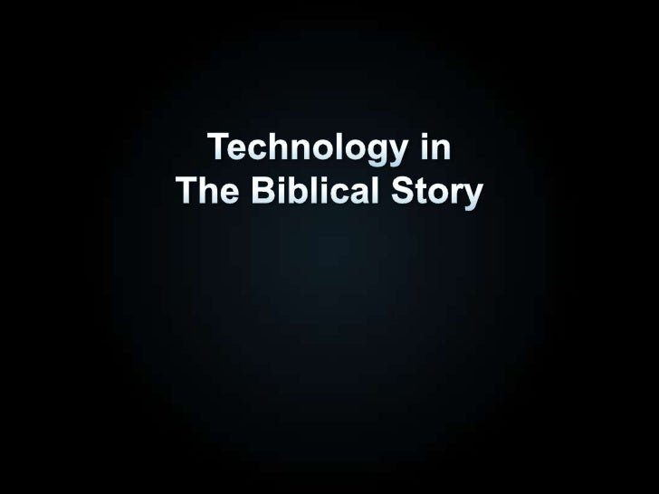 Technology in The Biblical Story<br />