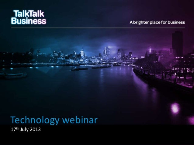 Technology webinar 17th July 2013