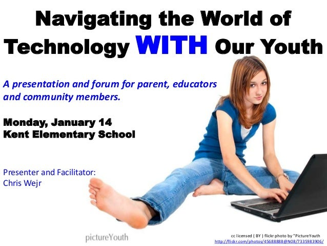 Navigating the World ofTechnology WITH Our YouthA presentation and forum for parent, educatorsand community members.Monday...