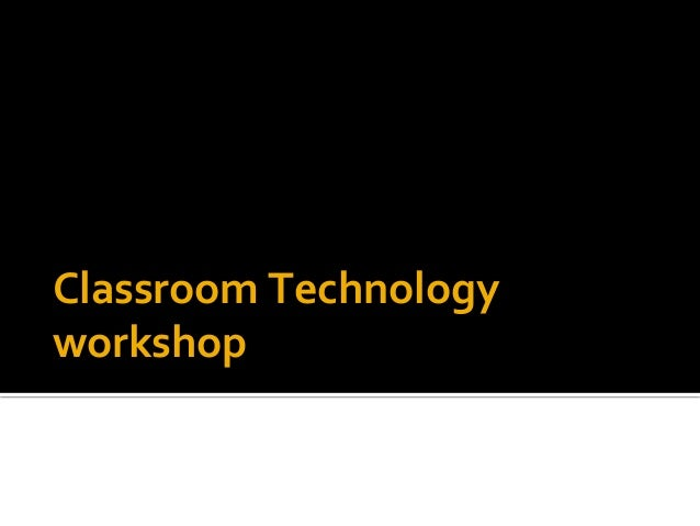 Classroom	Technology	 workshop		 Chloe	Siqi	Guo		 	Immersion	Teacher,	Avenues	the	World	School	 New	York,	NY