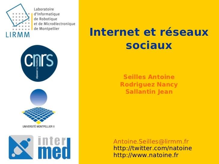 Internet et réseaux      sociaux      Seilles Antoine     Rodriguez Nancy      Sallantin Jean   Antoine.Seilles@lirmm.fr  ...