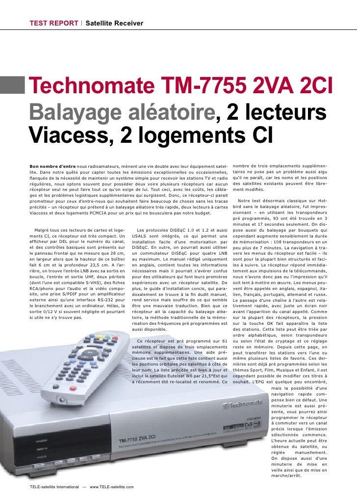 TEST REPORT                 Satellite Receiver     Technomate TM-7755 2VA 2CI Balayage aléatoire, 2 lecteurs Viacess, 2 lo...