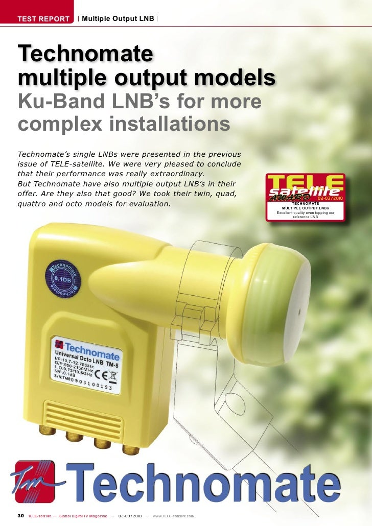 TEST REPORT                   Multiple Output LNB     Technomate multiple output models Ku-Band LNB's for more complex ins...