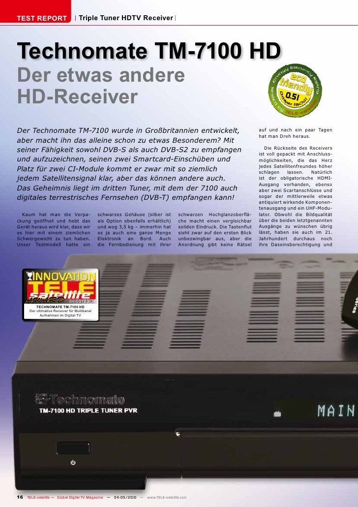 TEST REPORT                         Triple Tuner HDTV Receiver     Technomate TM-7100 HD Der etwas andere HD-Receiver     ...