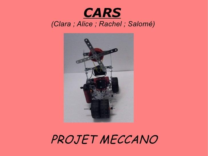 CARS(Clara ; Alice ; Rachel ; Salomé)PROJET MECCANO