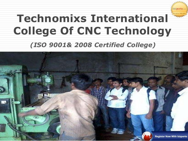 Technomixs International College Of CNC Technology (ISO 9001& 2008 Certified College)