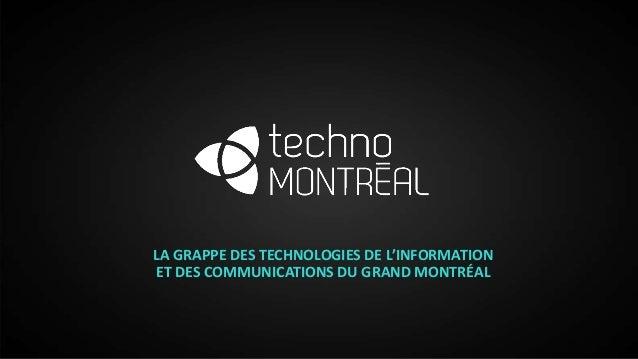 LA GRAPPE DES TECHNOLOGIES DE L'INFORMATION ET DES COMMUNICATIONS DU GRAND MONTRÉAL