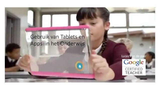 Gebruik van Tablets en  Apps  in het Onderwijs Lucas  Van  de  paer