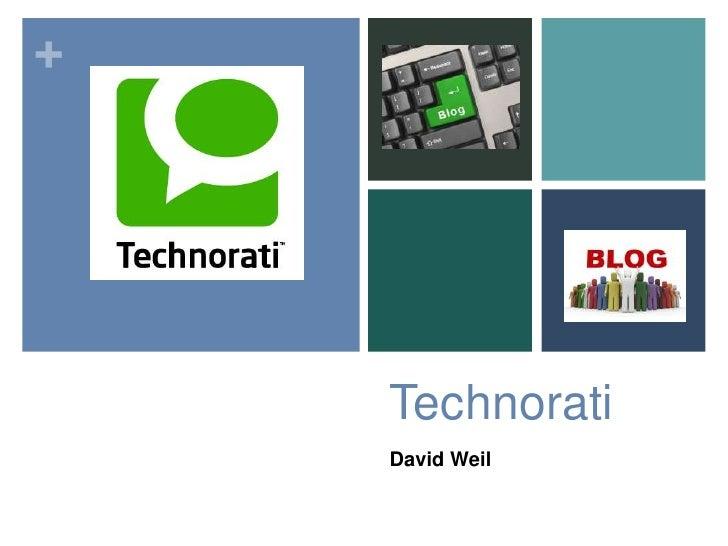 Technorati<br />David Weil<br />