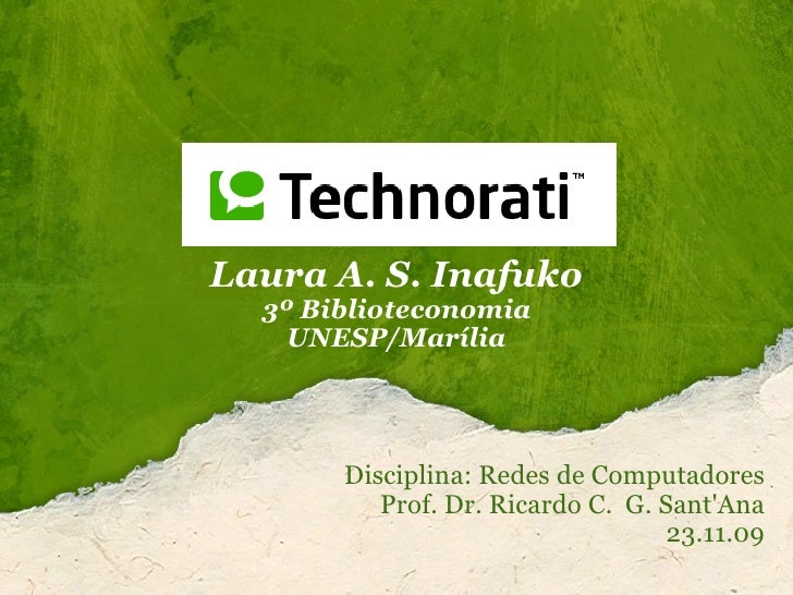 Laura A. S. Inafuko 3º Biblioteconomia UNESP/Marília Disciplina: Redes de Computadores Prof. Dr. Ricardo C. G. Sant'Ana 2...