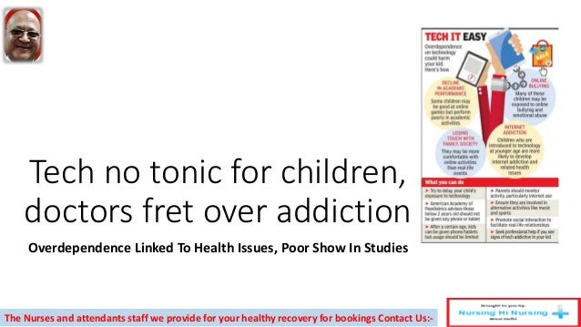 Tech no tonic for children, doctors fret over addiction Overdependence Linked To Health Issues, Poor Show In Studies The N...