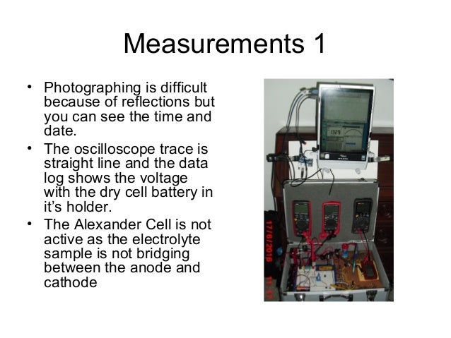 Measurements 1 • Photographing is difficult because of reflections but you can see the time and date. • The oscilloscope t...