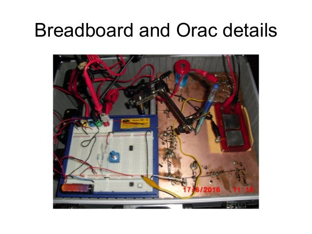 Breadboard and Orac details