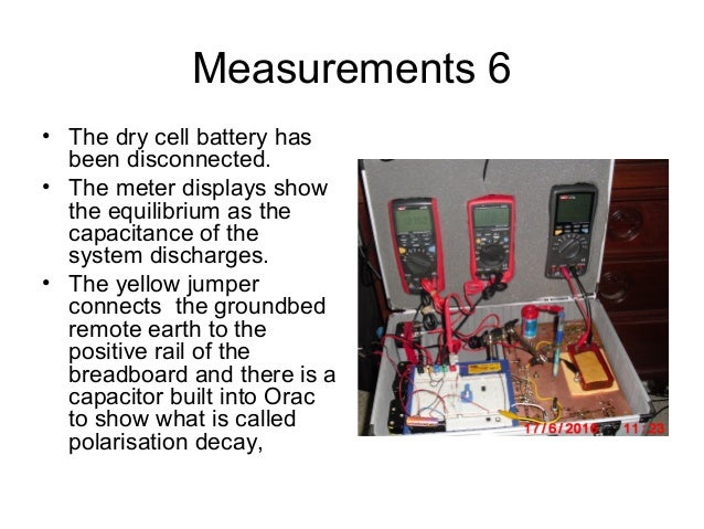 Measurements 6 • The dry cell battery has been disconnected. • The meter displays show the equilibrium as the capacitance ...
