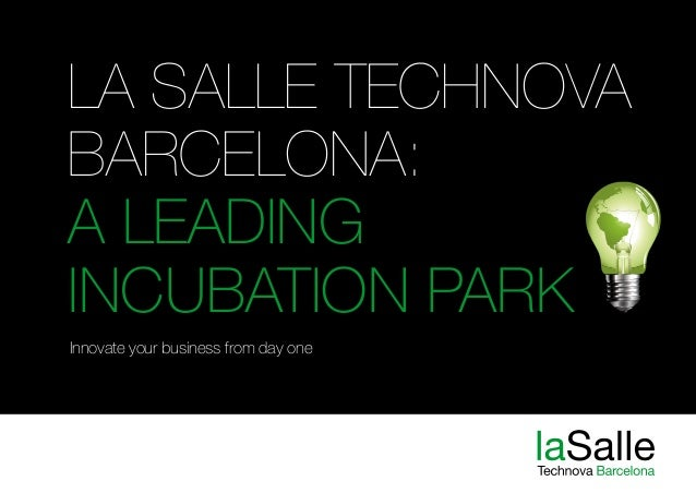 La Salle Technova Barcelona: a leading incubation park Innovate your business from day one