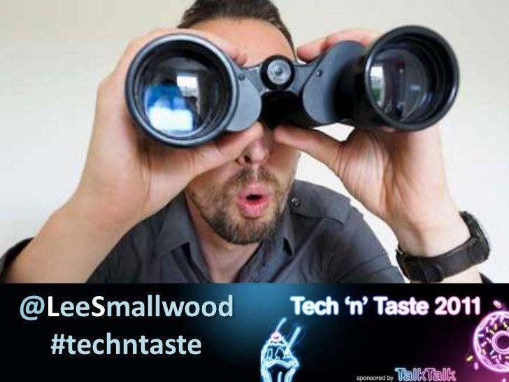 @LeeSmallwood#techntaste<br />