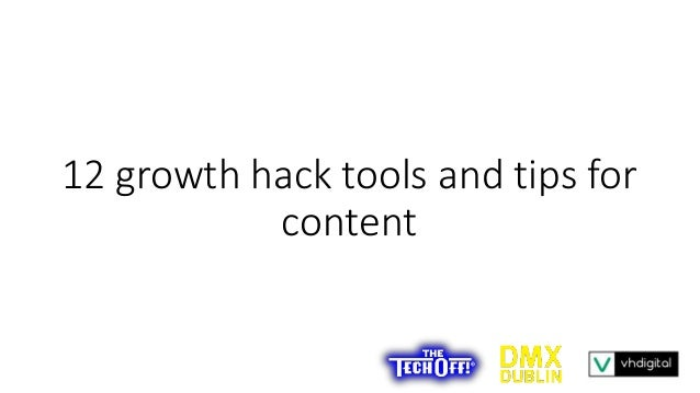 12 growth hack tools and tips for content