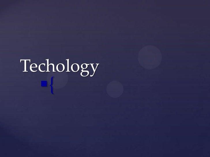 Techology<br />