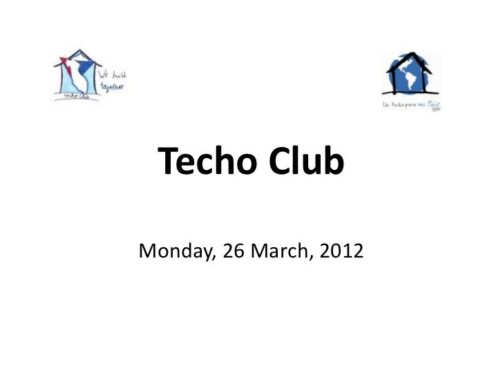 Techo ClubMonday, 26 March, 2012
