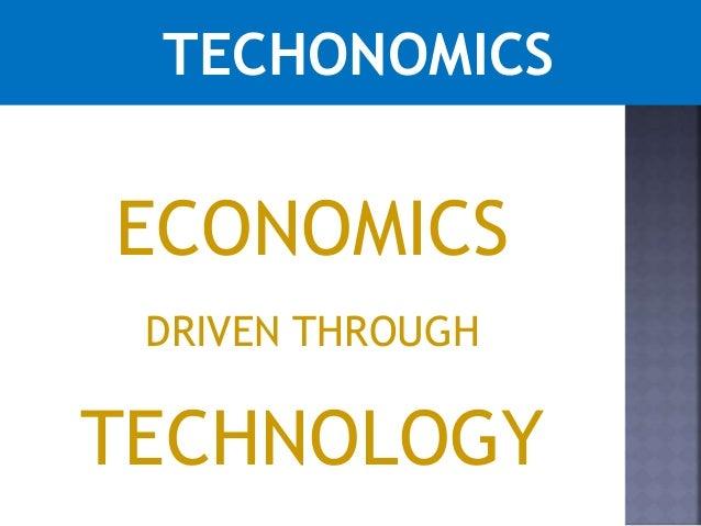 ECONOMICS – TECHONOMICS - DIGINOMICS Slide 3